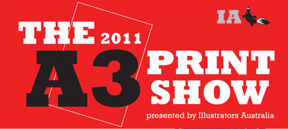 The 2011 A3 Print Show in SYDNEY!